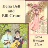 DELIA BELL AND BILL GRANT 'Good Woman Blues'