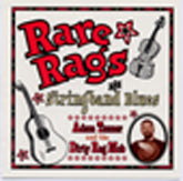 ADAM TANNER & DIRTY RAG MOB 'Rare Rags and Stringband Blues'     OLD97-003-CD