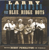LARRY RICHARDSON 'Larry Richardson and The Blue Ridge Boys With Buddy Pendleton' OB-702-CD