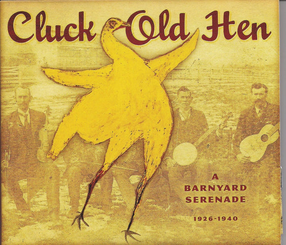 VARIOUS ARTISTS 'Cluck Old Hen - A Barnyard Serenade 1926-1940'
