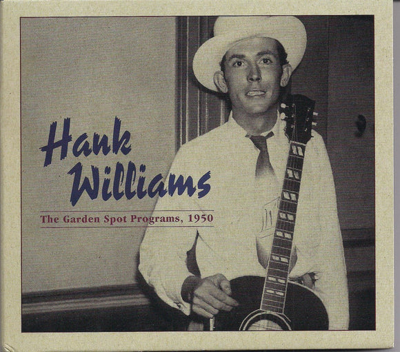 HANK WILLIAMS 'The Garden Spot Programs, 1950'