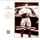 SKIP GORMAN 'Old Style Mandolin, Vol. 1'