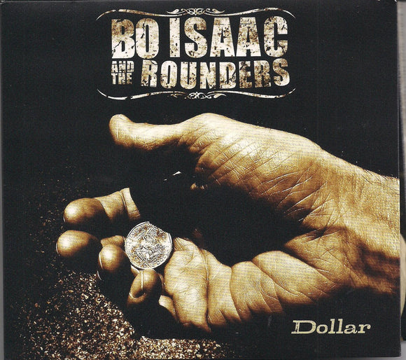 BO ISAAC AND THE ROUNDERS 'Dollar'