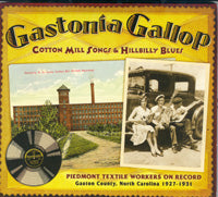 VARIOUS 'Gastonia Gallop: Cotton Mill Songs & Hillbilly Blues'