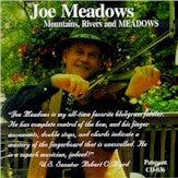 JOE MEADOWS 'Mountains, Rivers, & Meadows'