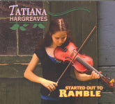 TATIANA HARGREAVES 'Started Out To Ramble'