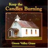 GREEN VALLEY GRASS 'Keep The Candles Burning' PHM-005-CD