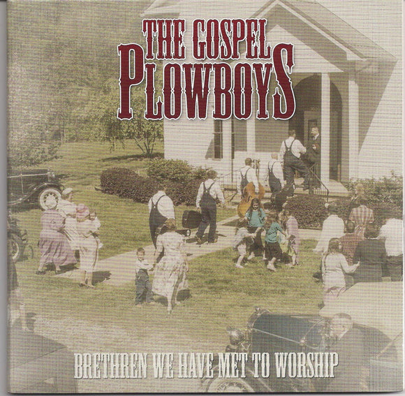 GOSPEL PLOWBOYS 'Brethren We Have Met to Worship'