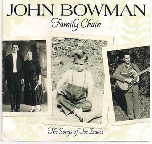 JOHN BOWMAN 'Family Chain - Songs of Joe Isaacs' PR-1368-CD