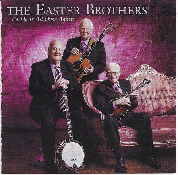 EASTER BROTHERS 'I'd Do It All Over Again'