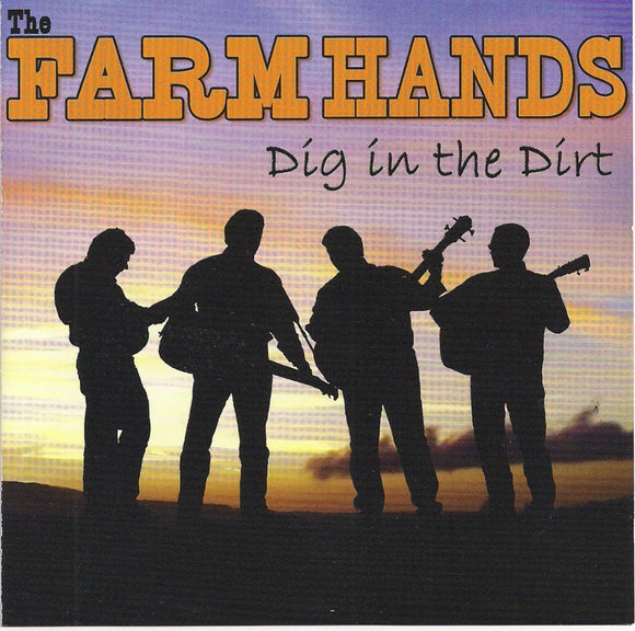 THE FARM HANDS 'Dig in the Dirt'
