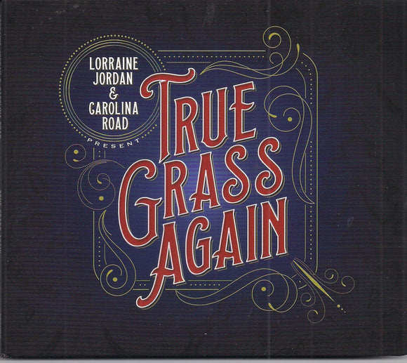 LORRAINE JORDAN & CAROLINA ROAD 'True Grass Again'