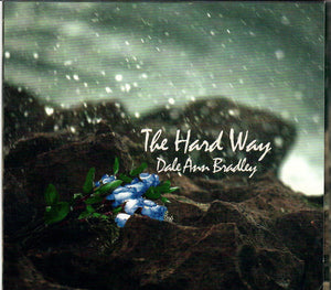 DALE ANN BRADLEY  'The Hard Way'   PRC-1229-CD