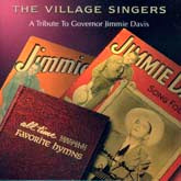 VILLAGE SINGERS 'A Tribute To Governor Jimmie Davis'