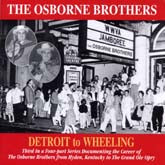 OSBORNE BROTHERS 'Detroit to Wheeling'