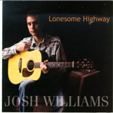 JOSH WILLIAMS 'Lonesome Highyway'