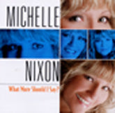 MICHELLE NIXON 'What More Should I Say'