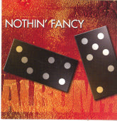 NOTHIN' FANCY 'Album #7'