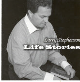 LARRY STEPHENSON 'Life Stories'