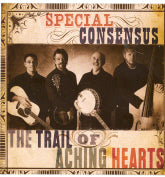 SPECIAL CONSENSUS 'The Trail Of Aching Hearts'
