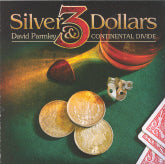 DAVID PARMLEY & CONTINENTAL DIVIDE 'Three Silver Dollars'
