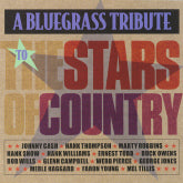VARIOUS ARTISTS 'A Bluegrass Tribute To The Stars Of Country'