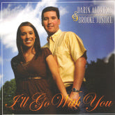 DARIN ALDRIDGE & BROOKE JUSTICE 'I'll Go With You' PRC-6513-CD