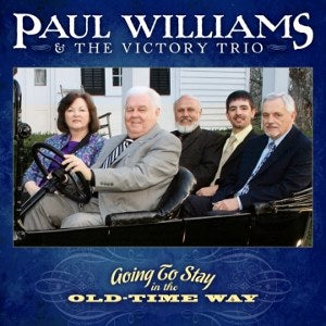 PAUL WILLIAMS & THE VICTORY TRIO 'Going to Stay in the Old-Time Way'