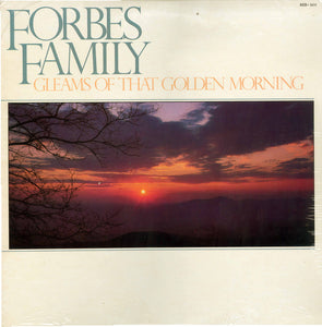 FORBES FAMILY 'Gleams of that Golden Morning' - LP