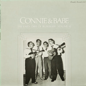 CONNIE & BABE 'The Early Days of Bluegrass: VOL. 10' - LP