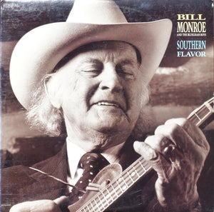 BILL MONROE & THE BLUEGRASS BOYS 'Southern Flavor' - LP