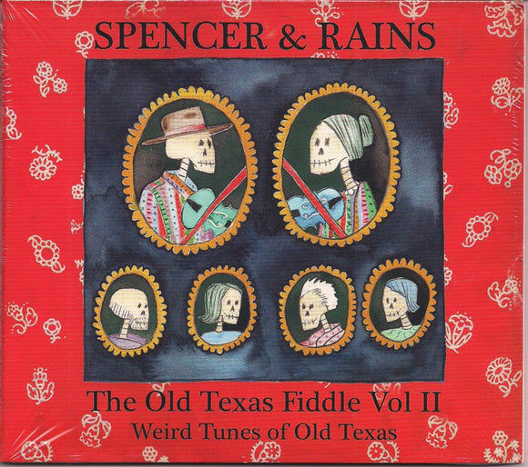 SPENCER & RAINS 'The Old Texas Fiddle Vol. II - Weird Tunes of Old Texas'