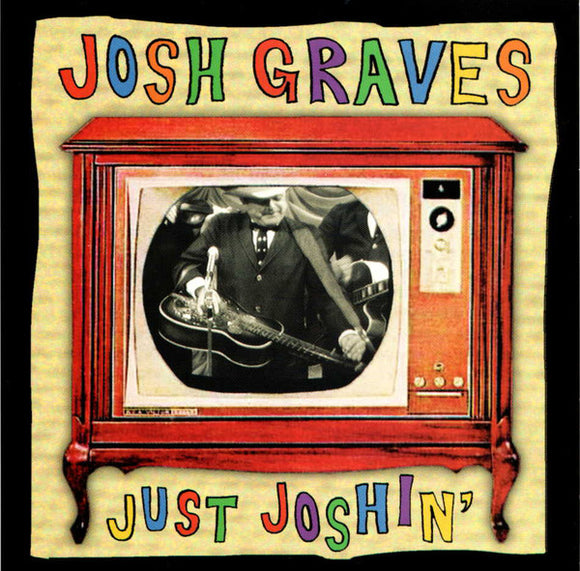 JOSH GRAVES 'Just Joshin'   RC-121-CD