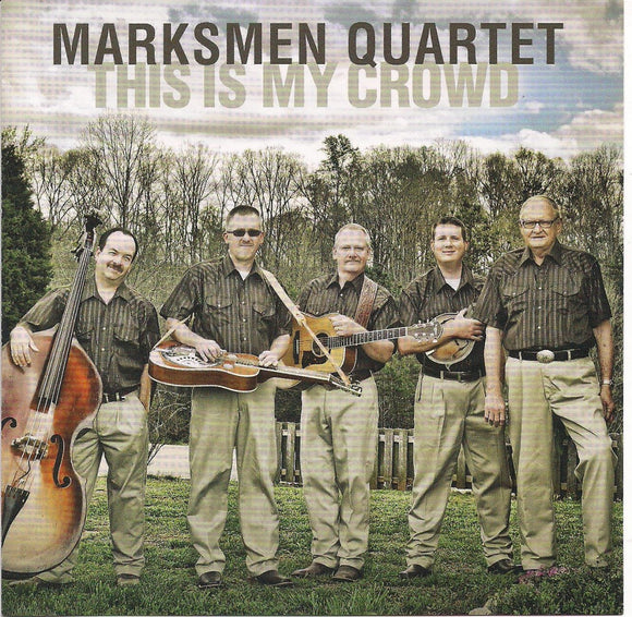 MARKSMEN QUARTET 'This Is My Crowd'