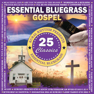VARIOUS ARTISTS - 'Essential Bluegrass Gospel 25 Classics'     RUR-502-CD