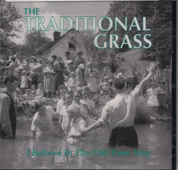 TRADITIONAL GRASS 'I Believe in the Old Time Way'