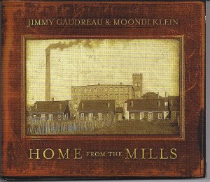 JIMMY GAUDREAU & MOONDI KLEIN 'Home from the Mills'