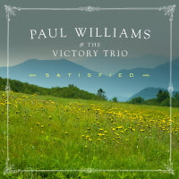 PAUL WILLIAMS & THE VICTORY TRIO 'Satisfied' REB-1844-CD