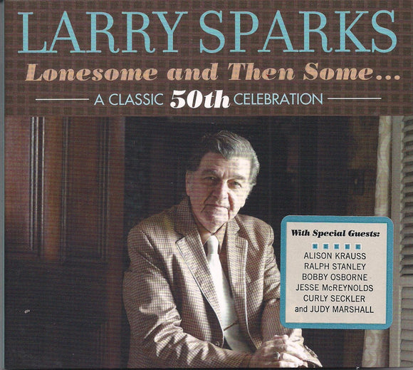 LARRY SPARKS  'Lonesome and Then Some. . . A Classic 50th Celebration'