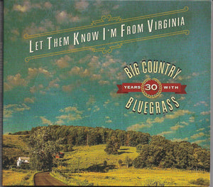 BIG COUNTRY BLUEGRASS 'Let Them Know I'm From Virginia' REB-1862-CD