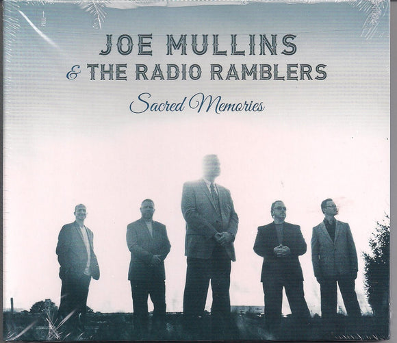 JOE MULLINS & THE RADIO RAMBLERS 'Sacred Memories'