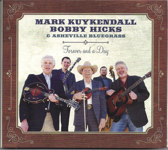 MARK KUYKENDALL , BOBBY HICKS & ASHEVILLE BLUEGRASS 'Forever and a Day'