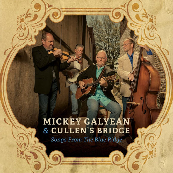 MICKEY GALYEAN & CULLEN'S BRIDGE  'Songs from the Blue Ridge'  REB-1866-CD