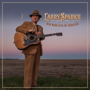 LARRY SPARKS 'New Moon Over My Shoulder'  REB-1870-CD