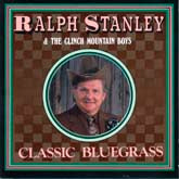RALPH STANLEY & THE CLINCH MOUNTAIN BOYS 'Classic Bluegrass'