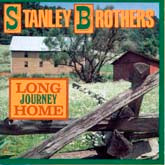 STANLEY BROTHERS 'Long Journey Home' REB-1110-CD
