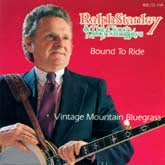 RALPH STANLEY & THE CLINCH MOUNTAIN BOYS 'Bound To Ride'