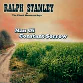 RALPH STANLEY 'Man Of Constant Sorrow'