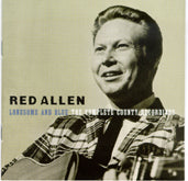 RED ALLEN 'Lonesome & Blue: The Complete County Recordings' REB-1128-CD