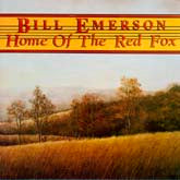 BILL EMERSON 'Home Of the Red Fox'     REB-1651-CD